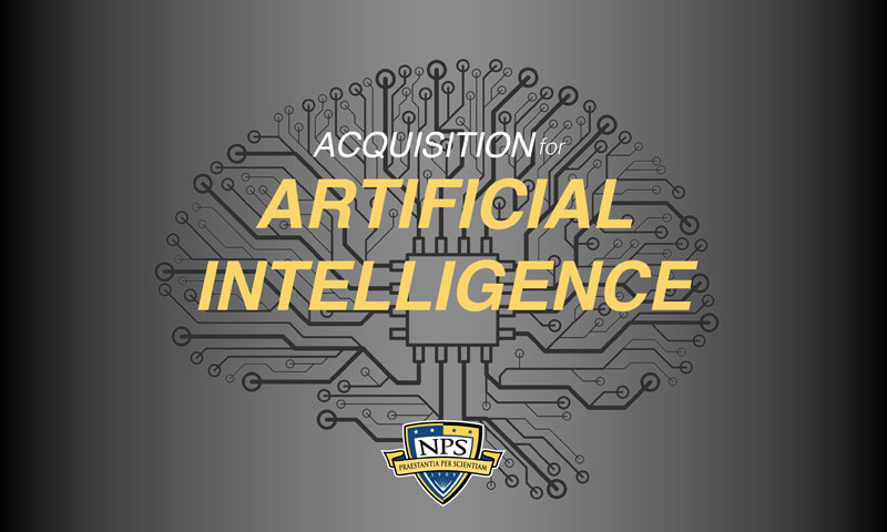 Evaluating Artificial Intelligence: NPS Researchers Seek to Improve Acquisition of AI Systems