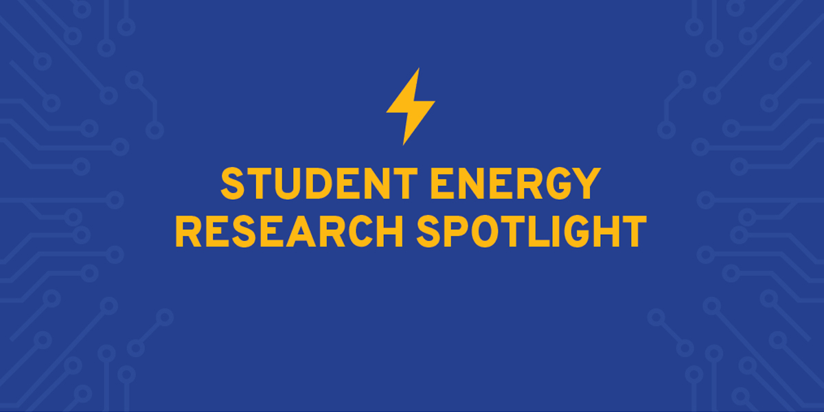 Student Energy Research Spotlight